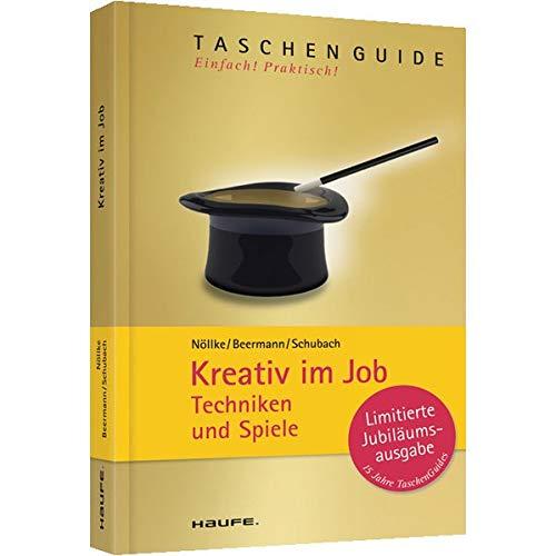 Kreativ im Job: Techniken und Spiele (Haufe TaschenGuide)