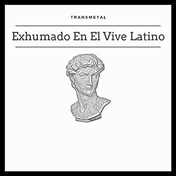 Exhumado En El Vive Latino