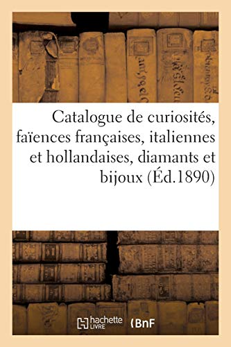 Catalogue de curiosités, faïences françaises, italiennes et hollandaises, diamants et bijoux: collier en perles fines et brillants