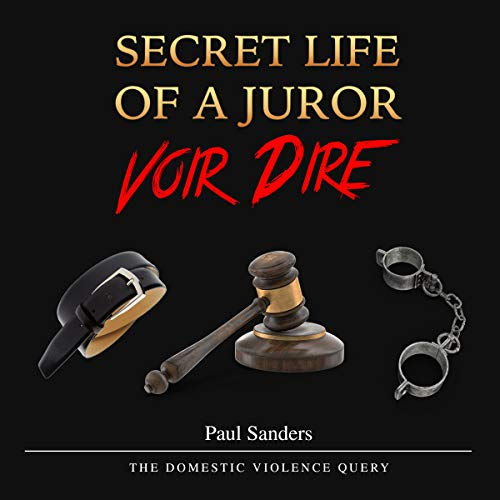 Secret Life of a Juror: Voir Dire: The Domestic Violence Query Titelbild
