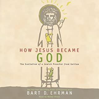 How Jesus Became God     The Exaltation of a Jewish Preacher from Galilee              Written by:                                                                                                                                 Bart D. Ehrman                               Narrated by:                                                                                                                                 Walter Dixon                      Length: 10 hrs and 35 mins     4 ratings     Overall 4.0