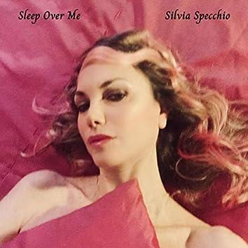 Sleep over Me