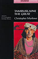 Tamburlaine the Great (Revels Student Editions)