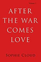 After the War Comes Love