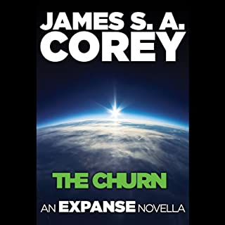 The Churn: An Expanse Novella                   Written by:                                                                                                                                 James S. A. Corey                               Narrated by:                                                                                                                                 Erik Davies                      Length: 2 hrs and 29 mins     54 ratings     Overall 4.5