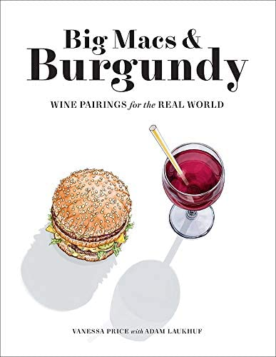 Big Macs Burgundy Wine Pairings for the Real World product image