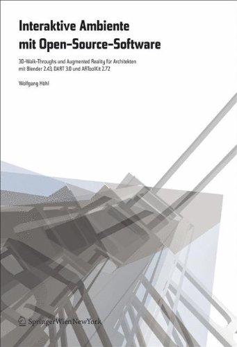 Interaktive Ambiente mit Open-Source-Software: 3D-Walk-Throughs und Augmented Reality für Architekten mit Blender 2.43, DART 3.0 und ARToolKit 2.72