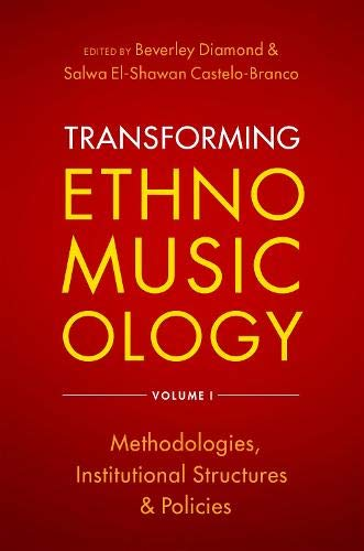 Compare Textbook Prices for Transforming Ethnomusicology Volume I: Methodologies, Institutional Structures, and Policies 1 Edition ISBN 9780197517611 by Diamond, Beverley,Castelo-Branco, Salwa El-Shawan