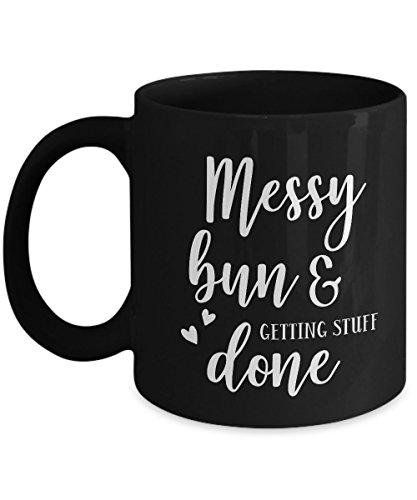 Caneca Messy Bun And Getting Stuff Done - 11 ou 425 g Black Best Inappropriate Snarky Sarcástica Café Comentário Chá Com Dizeres Engraçados, Unusu hilário