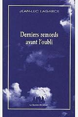 Derniers remords avant l'oubli Broché