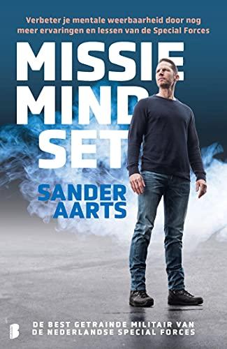 Missie mindset: Verbeter je mentale weerbaarheid door nog meer ervaringen en lessen van de Special Forces (Dutch Edition)