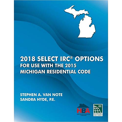 2018 Select IRC Options for Use with the 2015 Michigan Residential Code
