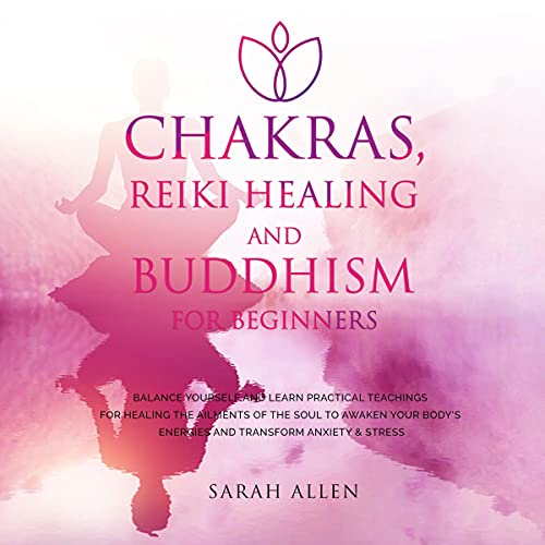 Chakras, Reiki Healing and Buddhism for Beginners cover art