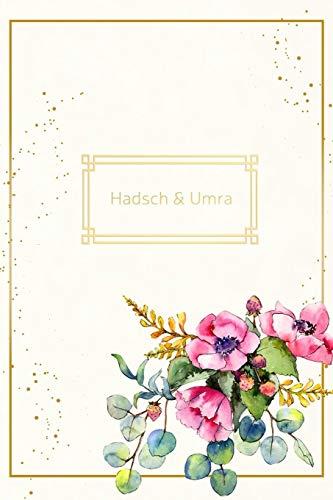 Hadsch & Umra: Tagebuch, Notizheft, Planer, Journal und Geschenk für Muslime |120 linierte Seiten zum Selberschreiben | für Ihre Hadsch- oder ... Ihrer Gedanken und Du'ās | florales Design