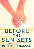 Before The Sun Sets: Premium Hardcover Edition