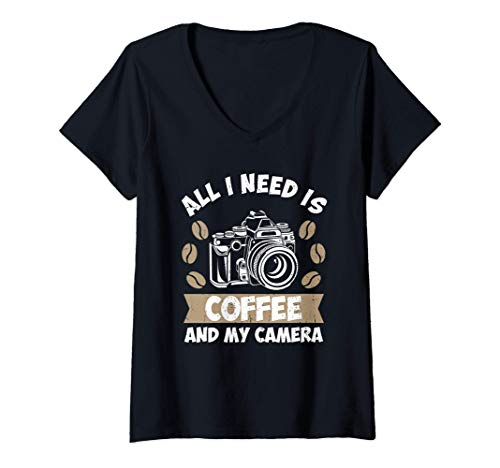 Mujer All I Need Is Coffee And My Camera | Fotografía de regalo Camiseta Cuello V