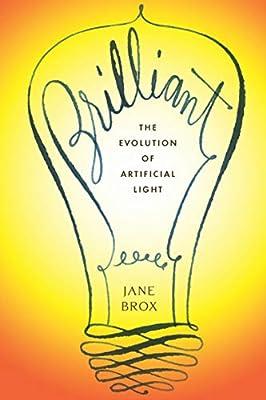 Brilliant: The Evolution of Artificial Light