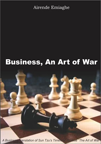 Amazon Com Business An Art Of War A Business Translation Of Sun Tzu S Timeless Treatise The Art Of War Ebook Emiaghe Airende Options Ltd Intersight Kindle Store