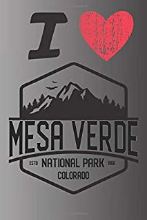 I Love Mesa Verde ESTB National Park 1906 Colorado: A Great National Park Keepsake Journal / Notebook / Diary Perfect Gift...