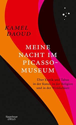 Meine Nacht im Picasso-Museum: Über Erotik und Tabus in der Kunst, in der Religion und in der Wirklichkeit