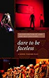 Dare To Be Faceless: Exploration of race based relationships in Australia (English Edition)