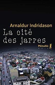 La cité des jarres (Bibliotheque nordique) par [Arnaldur Indridason, Éric Boury]