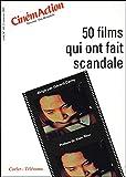 50 films qui ont fait scandale