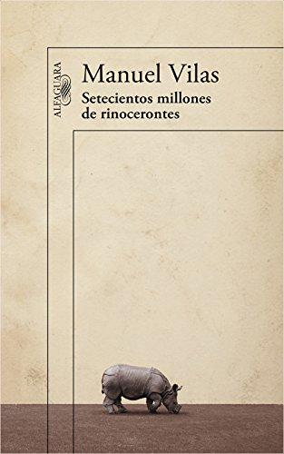 Setecientos millones de rinocerontes eBook: Vilas, Manuel: Amazon.es: Tienda Kindle