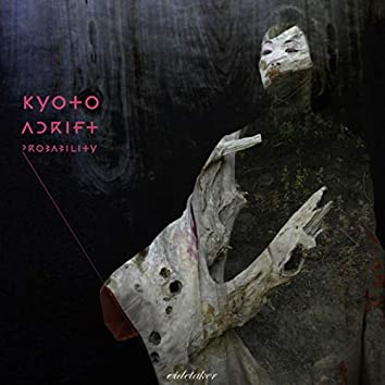 Kyoto Adrift Probability