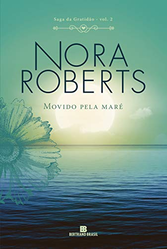 Movido pela maré (Vol. 2 Saga da Gratidão)
