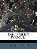 Dieu Present Partout... (French Edition)