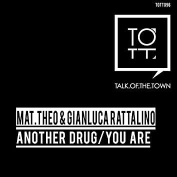 Another Drug / You Are