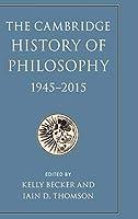 The Cambridge History of Philosophy, 1945–2015