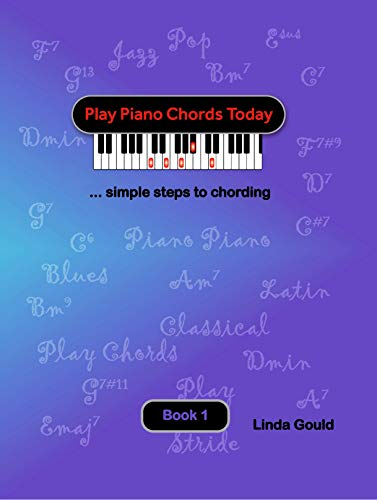 Play Piano Chords Today 1: ... simple steps to chording (PPCT Series) (English Edition)