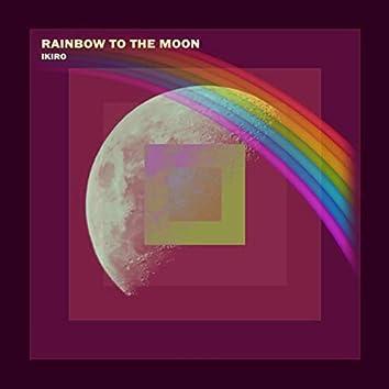 Rainbow To The Moon