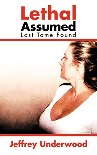 Book: Lethal Assumed - Lost Tome Found by Jeffrey Underwood