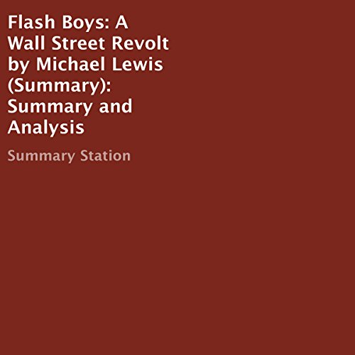 Flash Boys: A Wall Street Revolt by Michael Lewis Summary and Analysis cover art