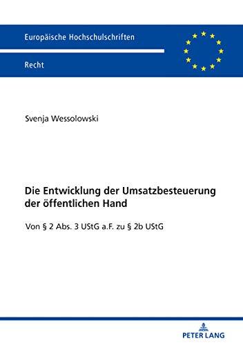 Die Entwicklung der Umsatzbesteuerung der öffentlichen Hand: Von § 2 Abs. 3 UStG...