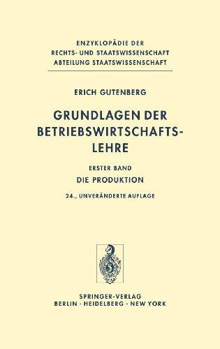Grundlagen der Betriebswirtschaftslehre: Die Produktion (Enzyklopädie der Rechts- und Staatswissenschaft)