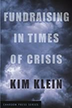 Fundraising in Times of Crisis (Kim Klein's Fundraising Series Book 25)