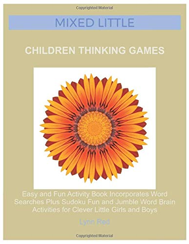 Mixed Little Children Thinking Games: Easy and Fun Activity Book Incorporates Word Searches Plus ...
