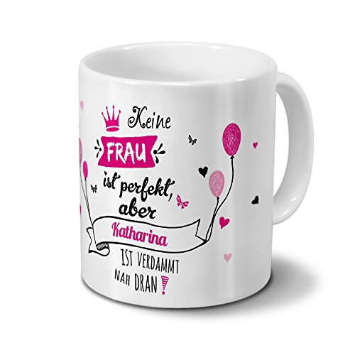 printplanet Tasse mit Namen Katharina - Motiv Nicht Perfekt, Aber. - Namenstasse, Kaffeebecher, Mug, Becher, Kaffeetasse - Farbe Weiß