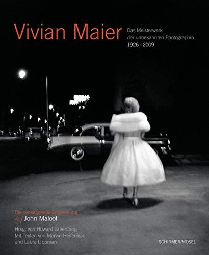 Vivian Maier - Das Meisterwerk der unbekannten Photographin: Neuauflage: Das unbekannte Meisterwerk