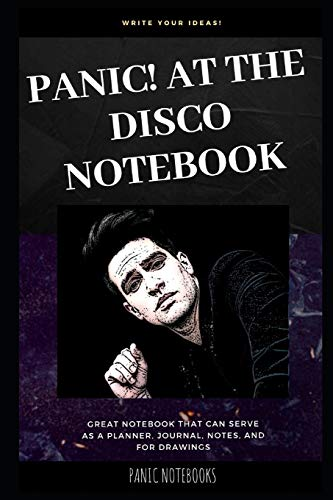 Panic! At The Disco Notebook: Great Notebook for School or as a Diary, Lined With More than 100 Pages. Notebook that can serve as a Planner, Journal, ... for Drawings. (Panic! At The Disco Notebooks)