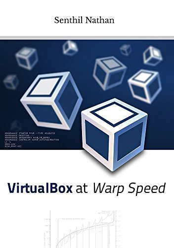 VirtualBox at Warp Speed: Virtualization with VirtualBox (English Edition)