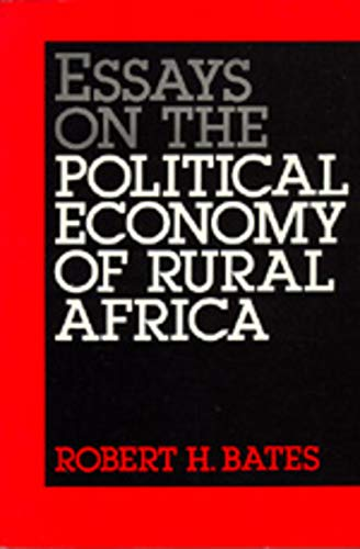 Essays on the Political Economy of Rural Africa (Volume 8) (California Series on Social Choice and Political Economy)