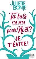 """Tu fais quoi pour Noël ? Je t'évite ! : La nouvelle comédie romantique de Noël après """"Les vrais amis ne s'embrassent pas..."""