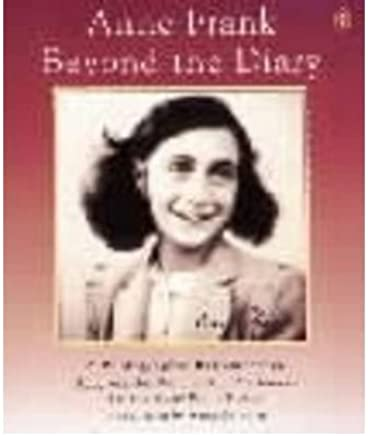 [(Anne Frank Beyond the Diary: A Photographic Remembrance)] [ By (author) Ruud van der Rol, By (author) Rian Verhoeven, Translated by Tony Langham, Introduction by Anna Quindlen ] [September, 2002]