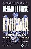 Enigma - Ou comment les Alliés ont réussi à casser le code nazi