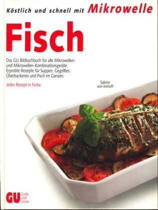 Köstlich und schnell mit Mikrowelle: Fisch